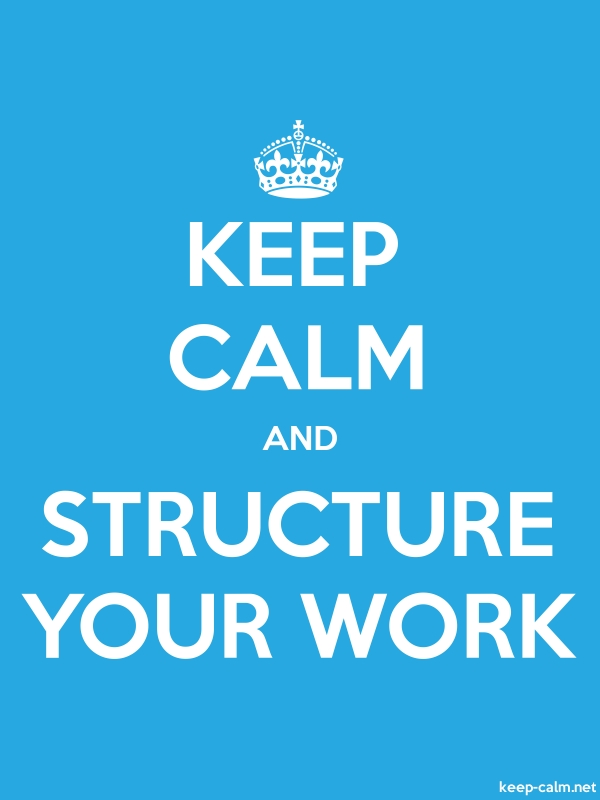 KEEP CALM AND STRUCTURE YOUR WORK - white/blue - Default (600x800)