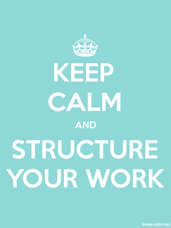 KEEP CALM AND STRUCTURE YOUR WORK - white/lightblue - Default (600x800)