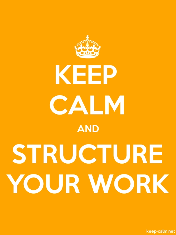 KEEP CALM AND STRUCTURE YOUR WORK - white/orange - Default (600x800)
