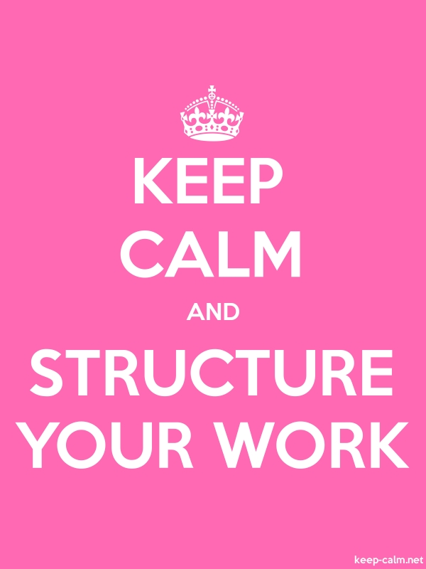 KEEP CALM AND STRUCTURE YOUR WORK - white/pink - Default (600x800)