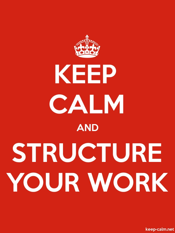 KEEP CALM AND STRUCTURE YOUR WORK - white/red - Default (600x800)