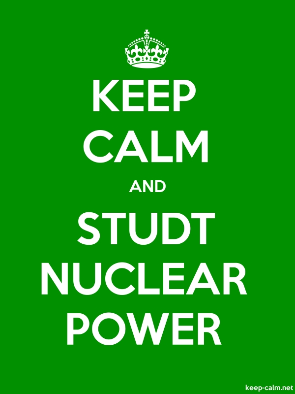 KEEP CALM AND STUDT NUCLEAR POWER - white/green - Default (600x800)