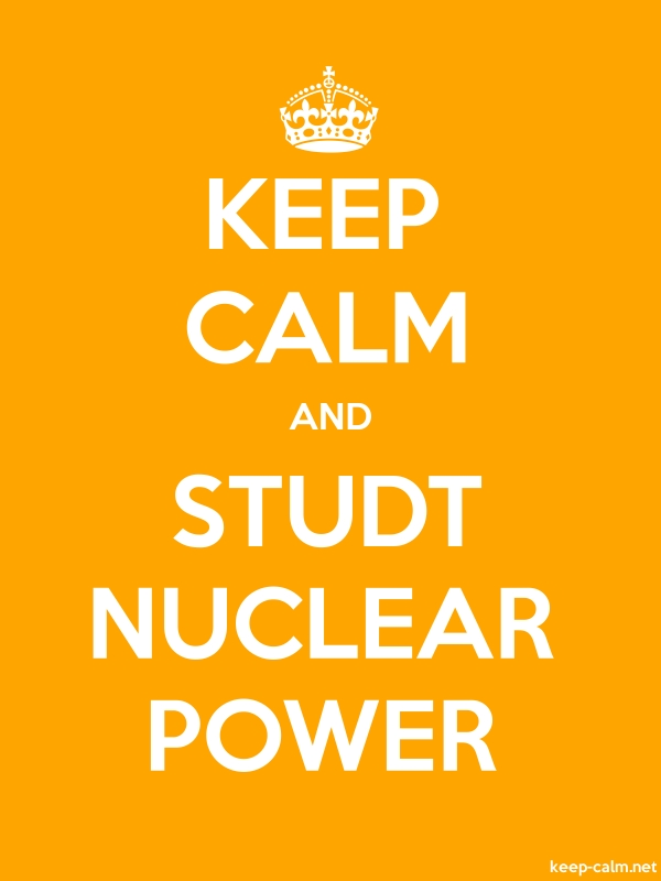 KEEP CALM AND STUDT NUCLEAR POWER - white/orange - Default (600x800)
