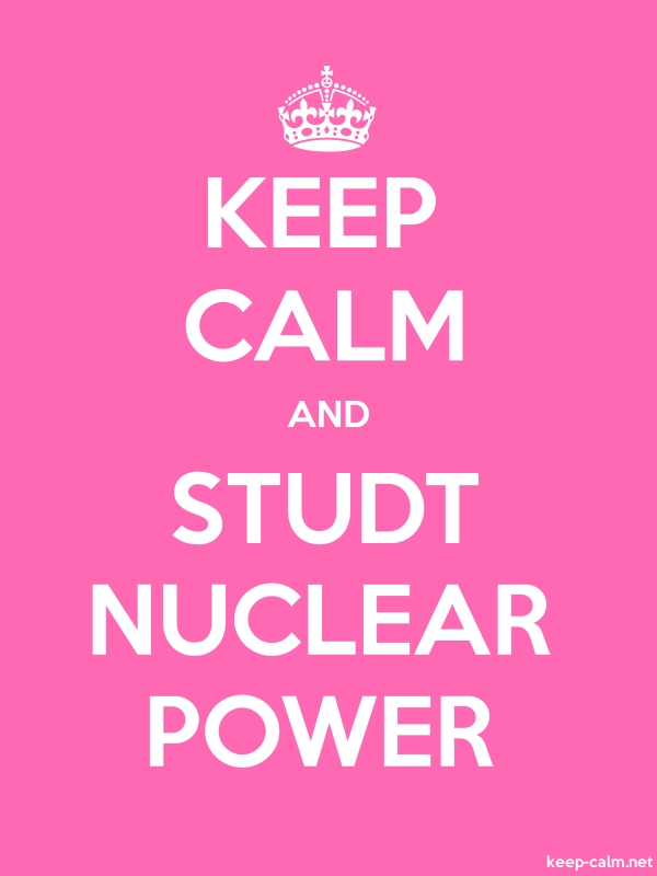 KEEP CALM AND STUDT NUCLEAR POWER - white/pink - Default (600x800)