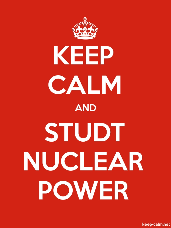 KEEP CALM AND STUDT NUCLEAR POWER - white/red - Default (600x800)