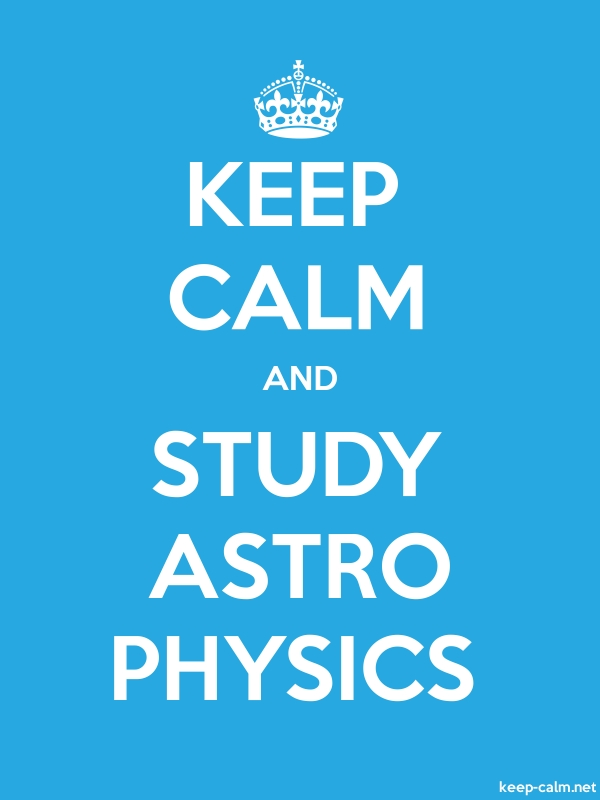 KEEP CALM AND STUDY ASTRO PHYSICS - white/blue - Default (600x800)