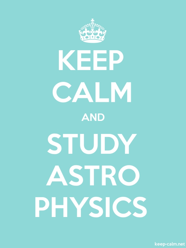 KEEP CALM AND STUDY ASTRO PHYSICS - white/lightblue - Default (600x800)