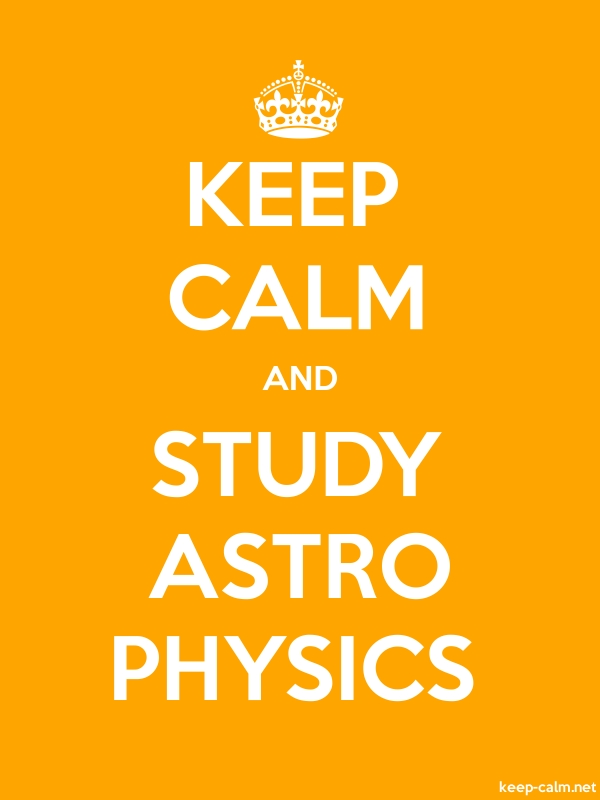 KEEP CALM AND STUDY ASTRO PHYSICS - white/orange - Default (600x800)