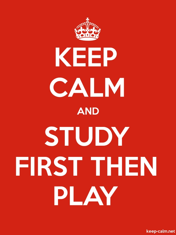 KEEP CALM AND STUDY FIRST THEN PLAY - white/red - Default (600x800)