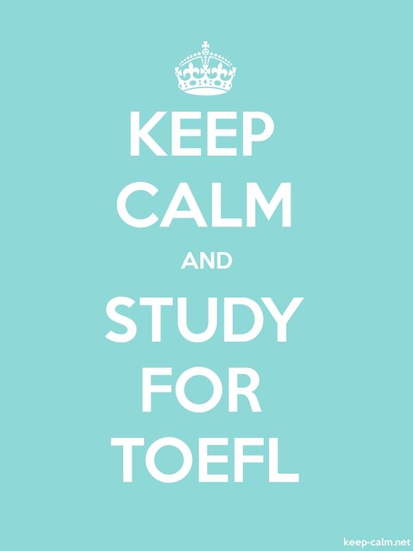 KEEP CALM AND STUDY FOR TOEFL - white/lightblue - Default (600x800)