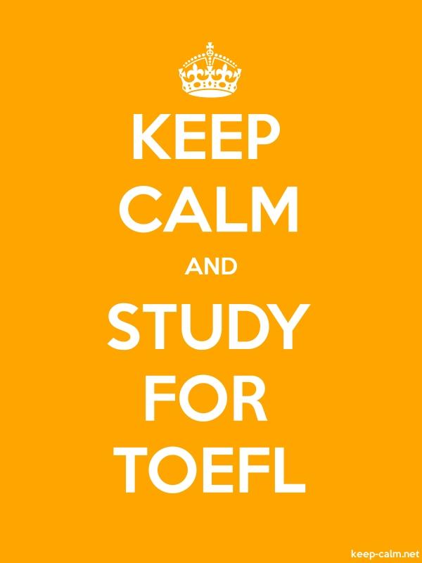 KEEP CALM AND STUDY FOR TOEFL - white/orange - Default (600x800)