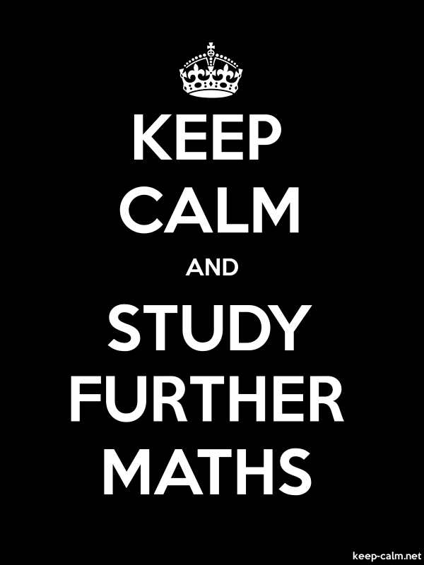 KEEP CALM AND STUDY FURTHER MATHS - white/black - Default (600x800)