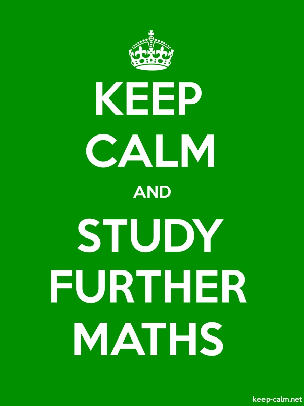 KEEP CALM AND STUDY FURTHER MATHS - white/green - Default (600x800)