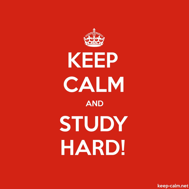 KEEP CALM AND STUDY HARD | KEEP-CALM.net