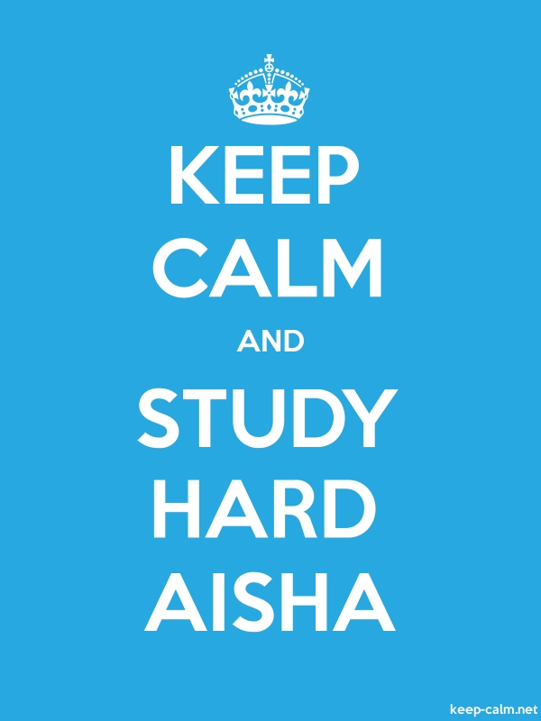 KEEP CALM AND STUDY HARD AISHA - white/blue - Default (600x800)