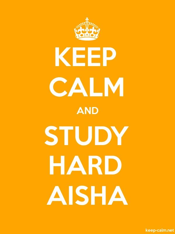 KEEP CALM AND STUDY HARD AISHA - white/orange - Default (600x800)
