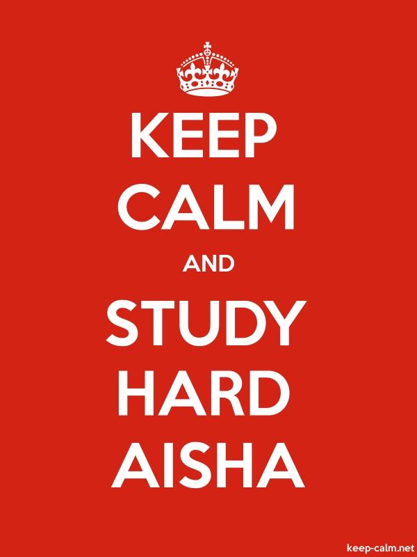 KEEP CALM AND STUDY HARD AISHA - white/red - Default (600x800)