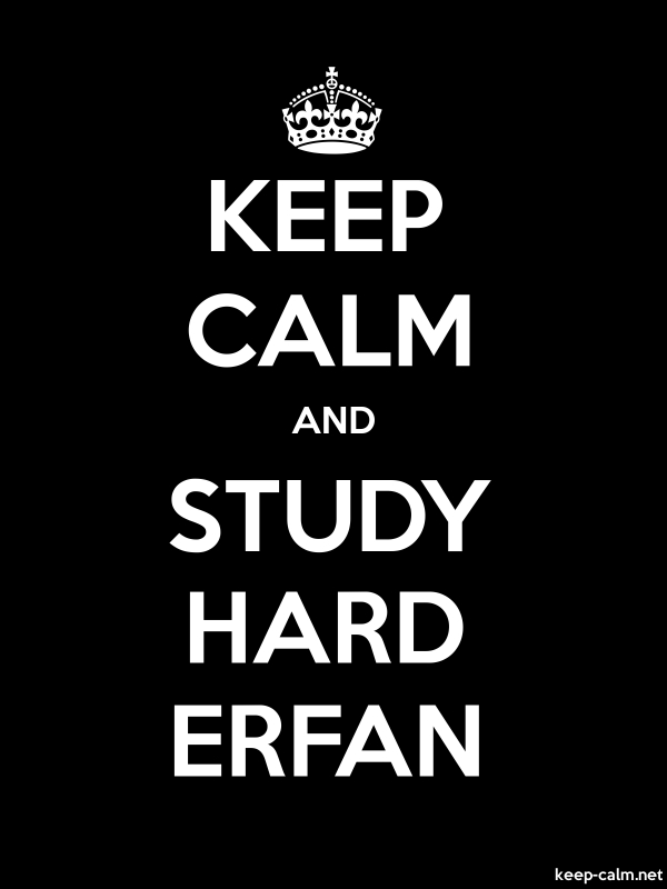 KEEP CALM AND STUDY HARD ERFAN - white/black - Default (600x800)