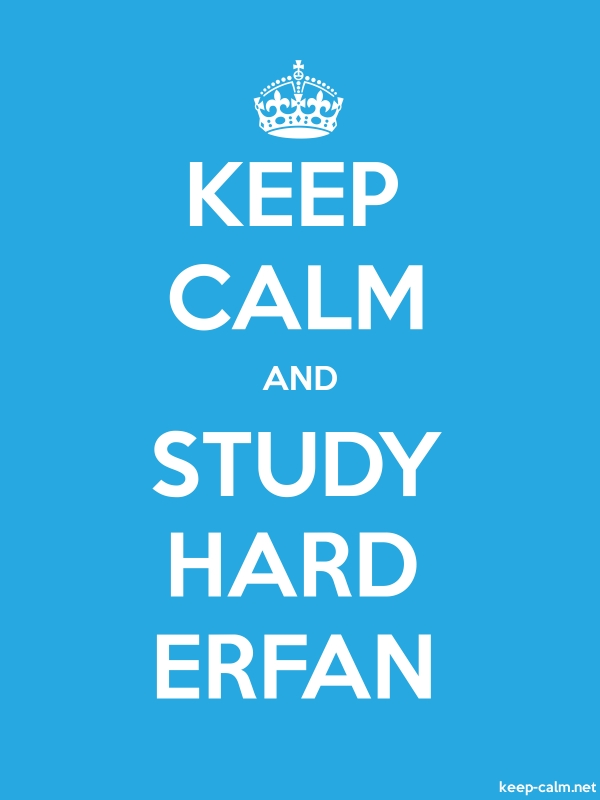 KEEP CALM AND STUDY HARD ERFAN - white/blue - Default (600x800)