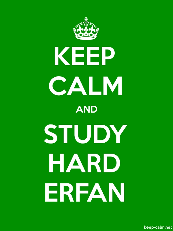 KEEP CALM AND STUDY HARD ERFAN - white/green - Default (600x800)