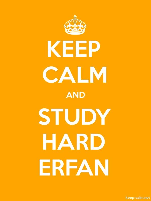 KEEP CALM AND STUDY HARD ERFAN - white/orange - Default (600x800)