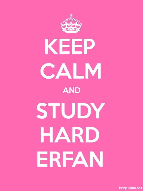 KEEP CALM AND STUDY HARD ERFAN - white/pink - Default (600x800)
