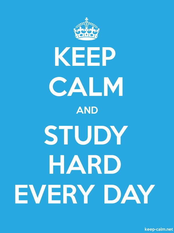 KEEP CALM AND STUDY HARD EVERY DAY - white/blue - Default (600x800)