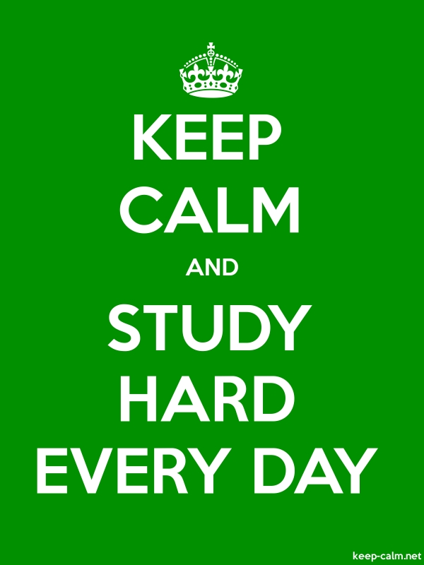 KEEP CALM AND STUDY HARD EVERY DAY - white/green - Default (600x800)