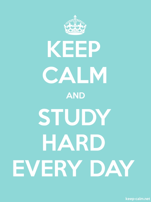 KEEP CALM AND STUDY HARD EVERY DAY - white/lightblue - Default (600x800)