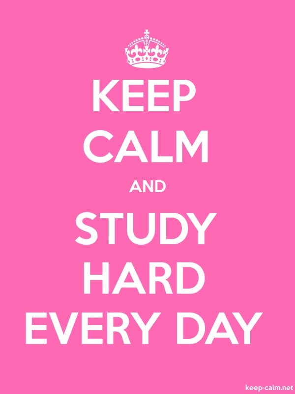 KEEP CALM AND STUDY HARD EVERY DAY - white/pink - Default (600x800)