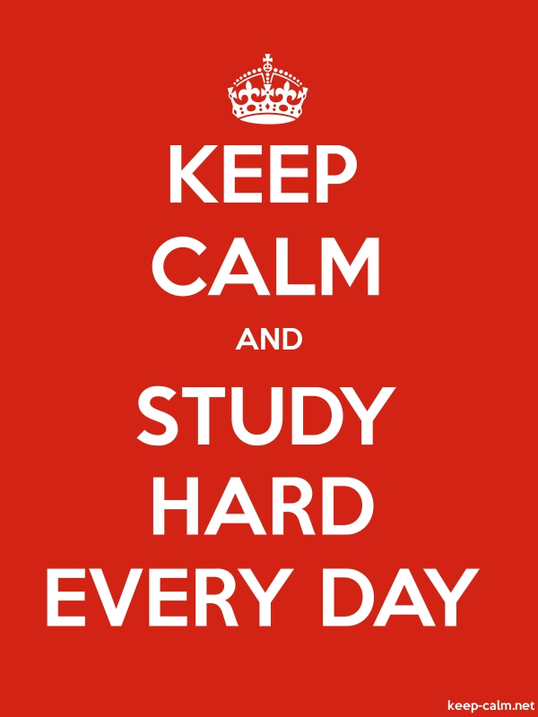 KEEP CALM AND STUDY HARD EVERY DAY - white/red - Default (600x800)