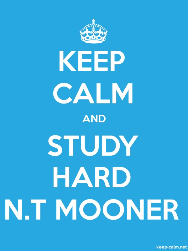 KEEP CALM AND STUDY HARD N.T MOONER - white/blue - Default (600x800)