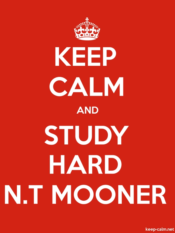 KEEP CALM AND STUDY HARD N.T MOONER - white/red - Default (600x800)
