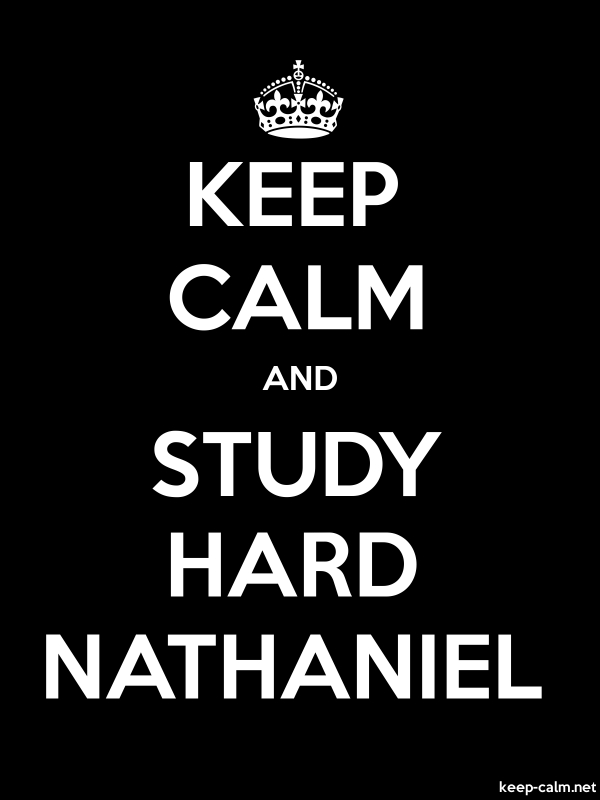 KEEP CALM AND STUDY HARD NATHANIEL - white/black - Default (600x800)
