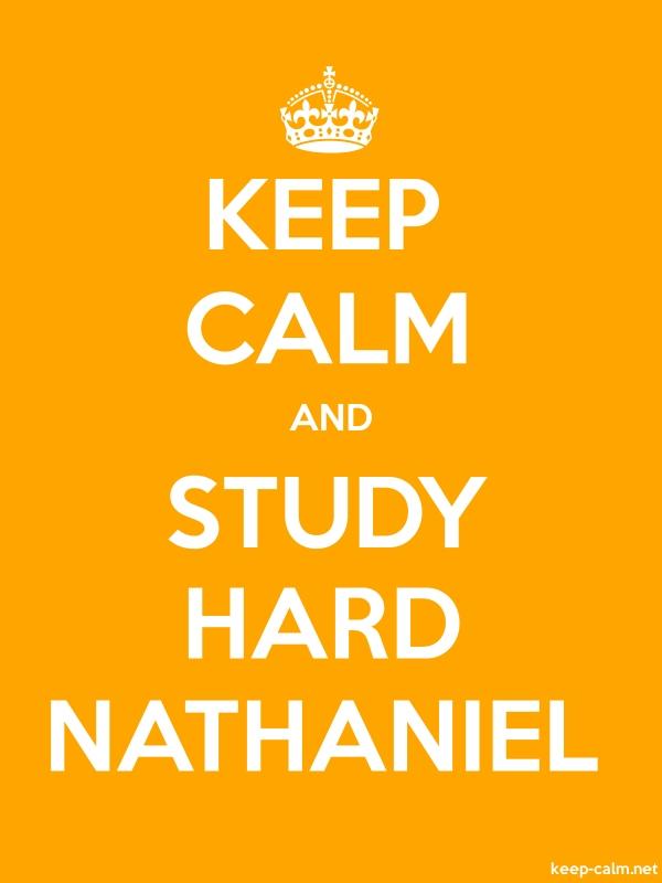 KEEP CALM AND STUDY HARD NATHANIEL - white/orange - Default (600x800)