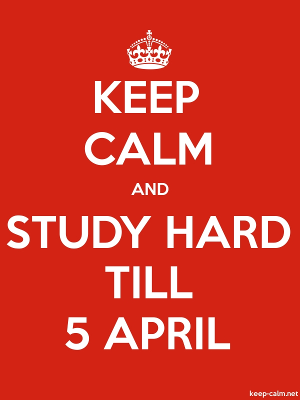 KEEP CALM AND STUDY HARD TILL 5 APRIL - white/red - Default (600x800)