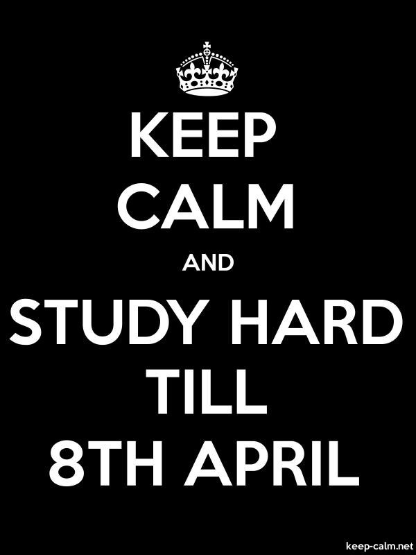 KEEP CALM AND STUDY HARD TILL 8TH APRIL - white/black - Default (600x800)