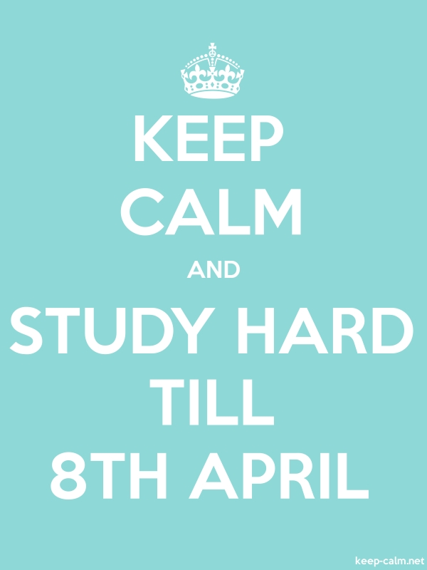KEEP CALM AND STUDY HARD TILL 8TH APRIL - white/lightblue - Default (600x800)