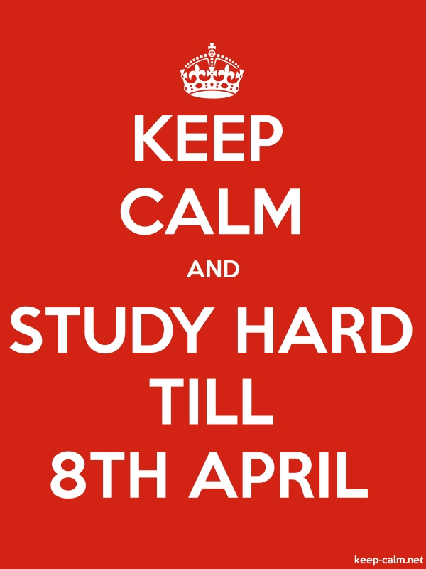 KEEP CALM AND STUDY HARD TILL 8TH APRIL - white/red - Default (600x800)