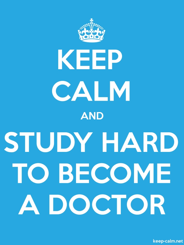 KEEP CALM AND STUDY HARD TO BECOME A DOCTOR - white/blue - Default (600x800)