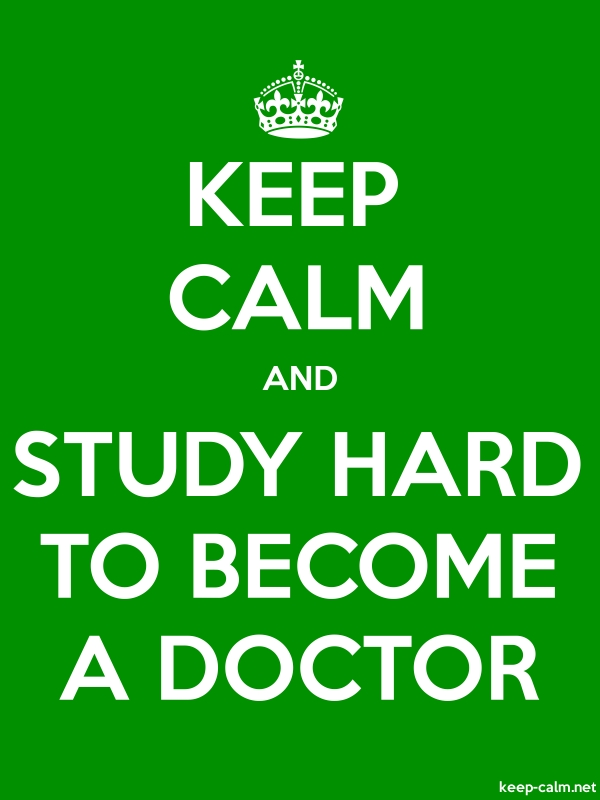 KEEP CALM AND STUDY HARD TO BECOME A DOCTOR - white/green - Default (600x800)