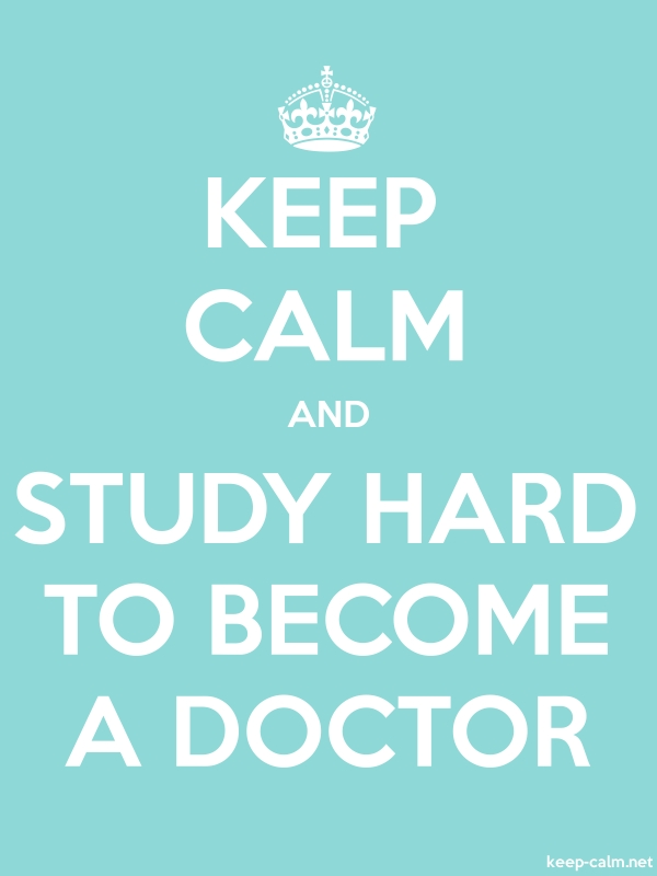 KEEP CALM AND STUDY HARD TO BECOME A DOCTOR - white/lightblue - Default (600x800)