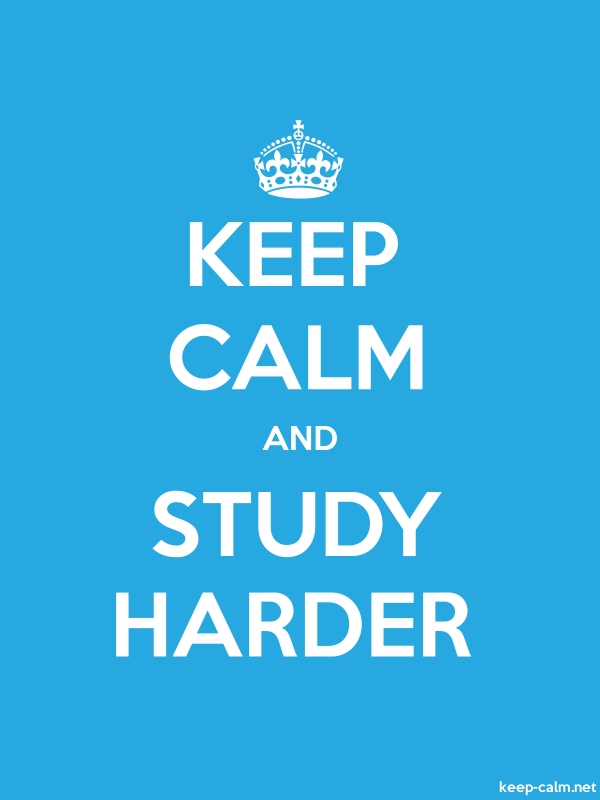 KEEP CALM AND STUDY HARDER - white/blue - Default (600x800)