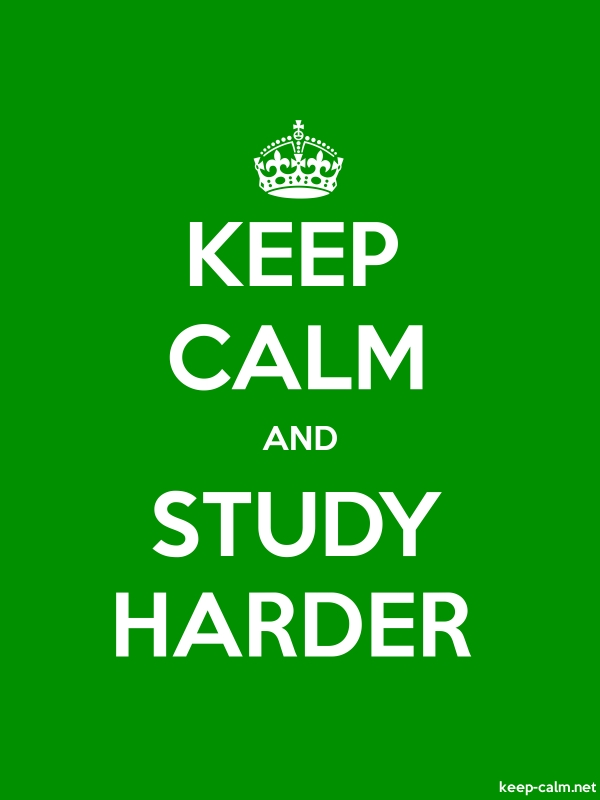 KEEP CALM AND STUDY HARDER - white/green - Default (600x800)