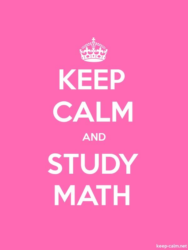 KEEP CALM AND STUDY MATH - white/pink - Default (600x800)