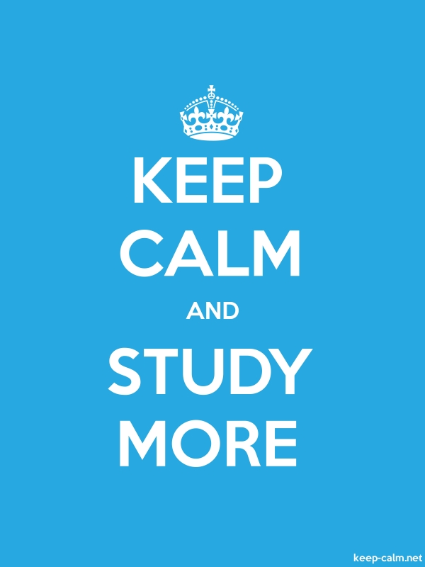 KEEP CALM AND STUDY MORE - white/blue - Default (600x800)