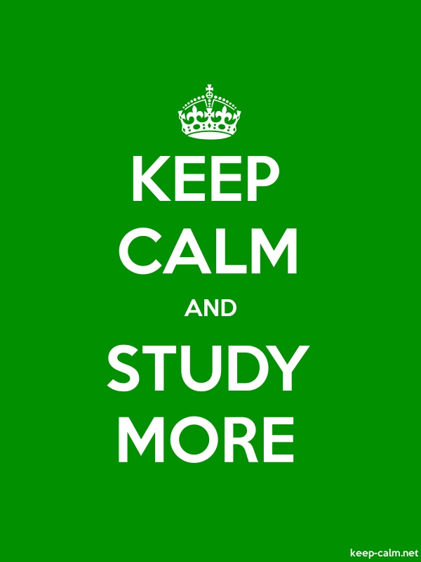KEEP CALM AND STUDY MORE - white/green - Default (600x800)