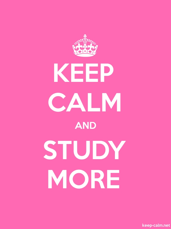 KEEP CALM AND STUDY MORE - white/pink - Default (600x800)