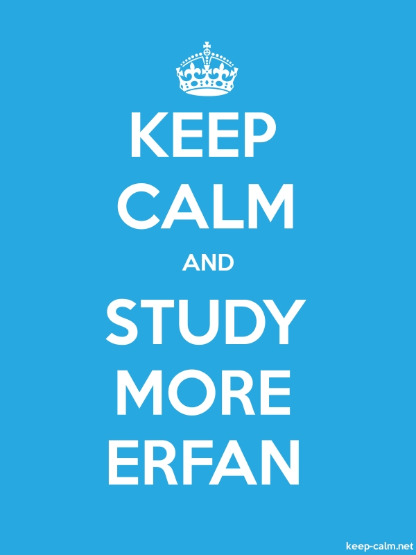 KEEP CALM AND STUDY MORE ERFAN - white/blue - Default (600x800)