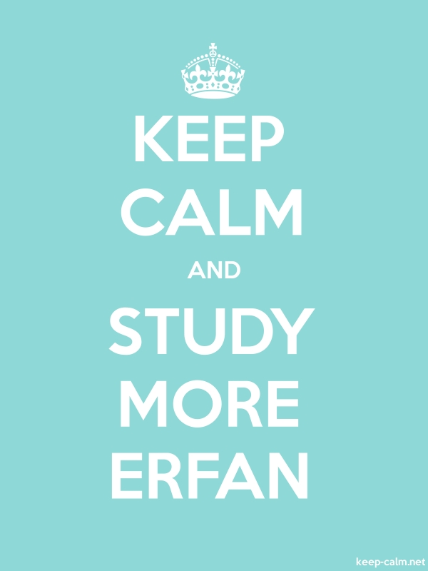 KEEP CALM AND STUDY MORE ERFAN - white/lightblue - Default (600x800)